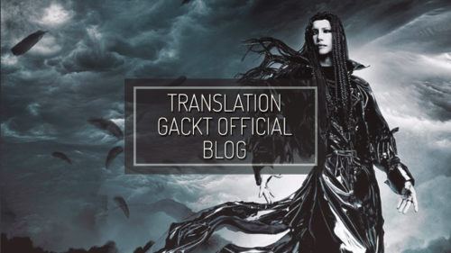 GACKT OFFICIAL BLOG: The Kikkashou was that awesome…