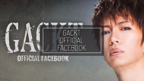 GACKT OFFICIAL FACEBOOK – MAY 22 2018