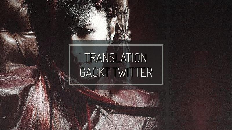 GACKT OFFICIAL TWITTER – Apr 14