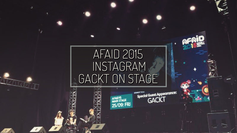 AFAID 2015 INSTAGRAM: GACKT on stage