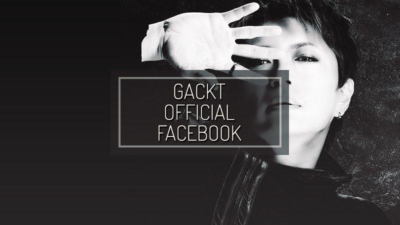 GACKT OFFICIAL FACEBOOK