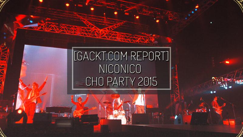 GACKT.COM: NicoNico Party report