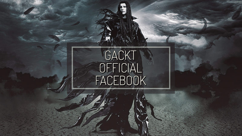GACKT OFFICIAL FACEBOOK – AUG 03