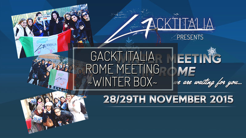 GACKT ITALIA ~ WINTER BOX ~ A Roma