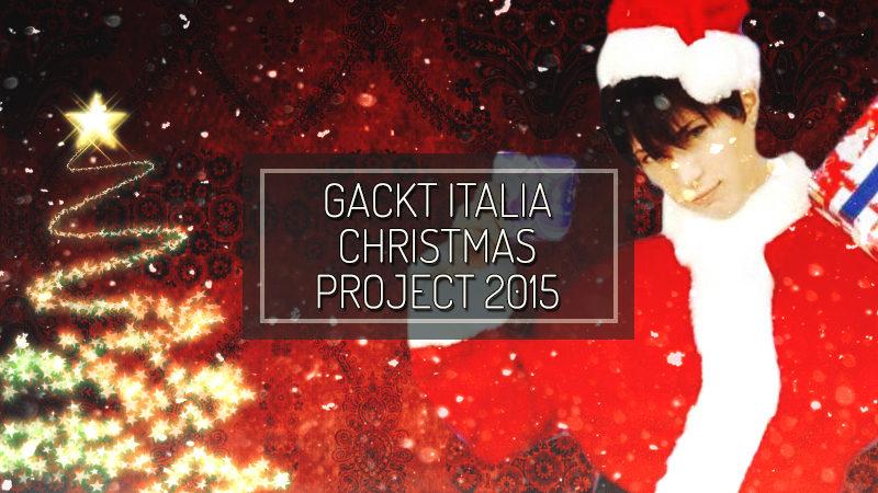 2015 Xmas Project by GACKT ITALIA