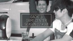 GACKT GAME CENTER, GACKt. GACKT ITALIA, GACKT 2016, GACKT Translation