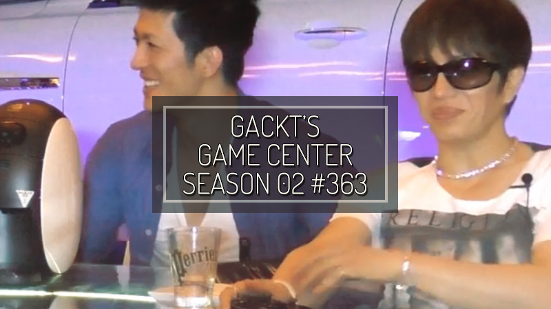 GACKT GAME CENTER, gackt, gackt 2016, gackt italia, gackt translation