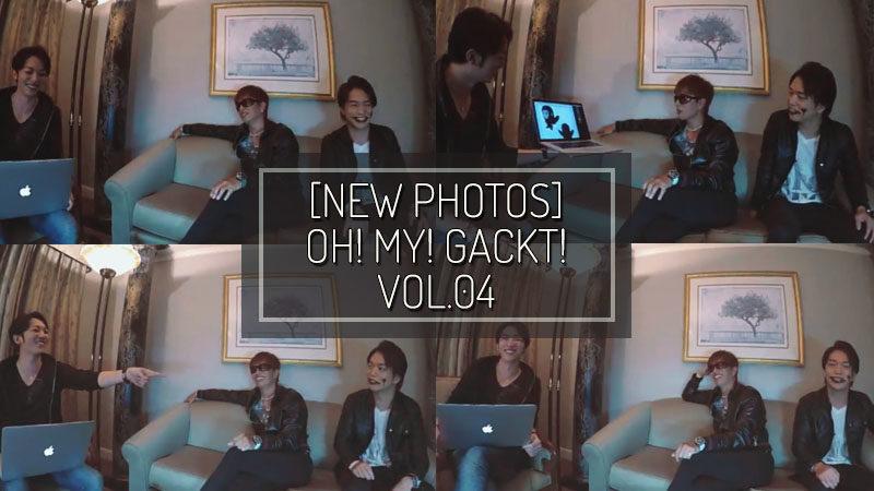 [PHOTOS] OH! MY! GACKT! Blomaga video Vol. 04