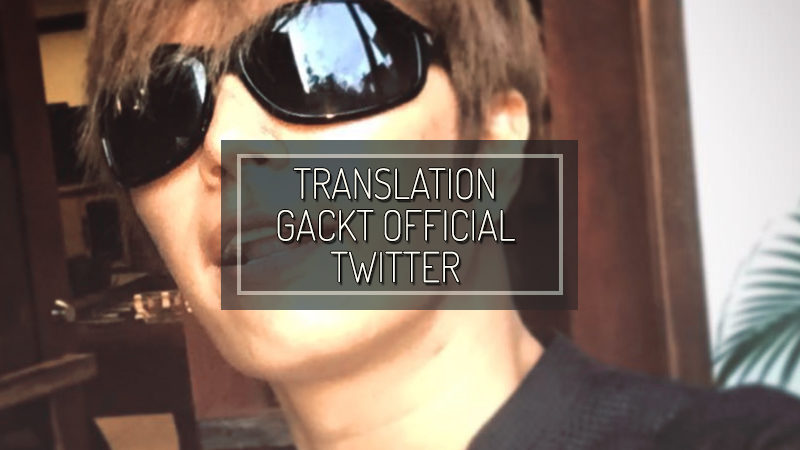 GACKT OFFICIAL TWITTER – Dic. 31