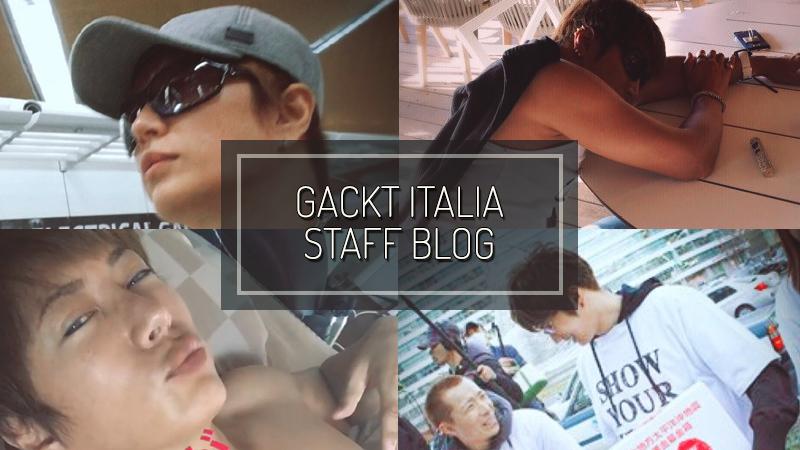 GACKT Italia Staff Blog, GACKT, GACKT Italia, GACKT 2017, GACKT translations, GACKT translation, GACKT traduzioni
