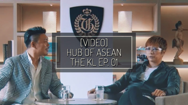 [VIDEO] HUB OF ASEAN: THE KL episodio 01