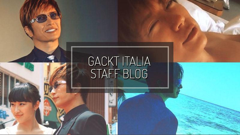 GACKT ITALIA STAFF BLOG – APR 30 2017