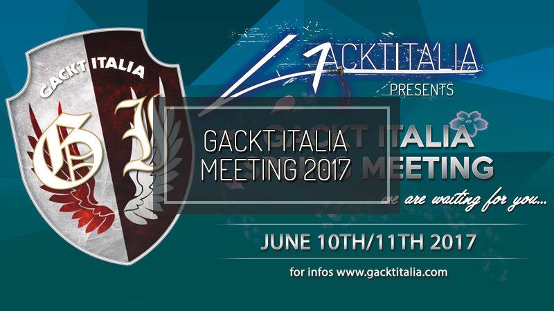 GACKT ITALIA MEETING 2017