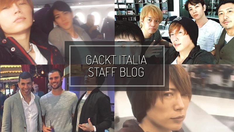GACKT ITALIA STAFF BLOG – MAY 21 2017