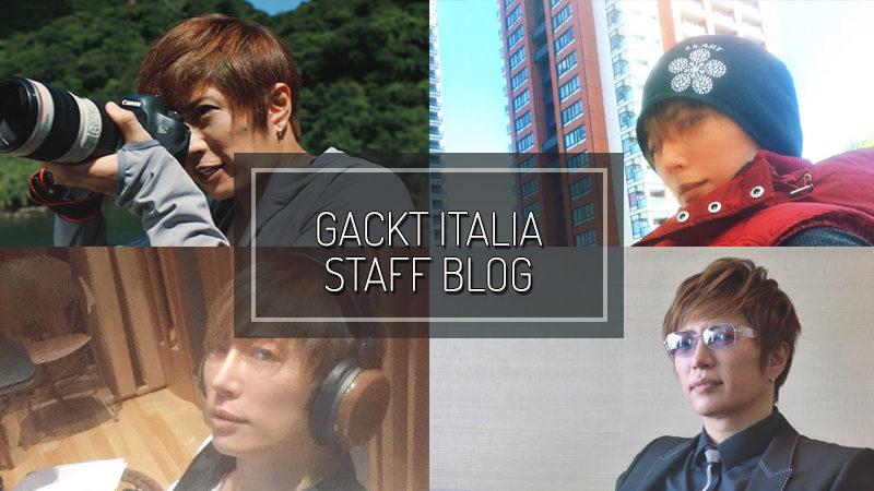 GACKT ITALIA STAFF BLOG – MAY 07 2017