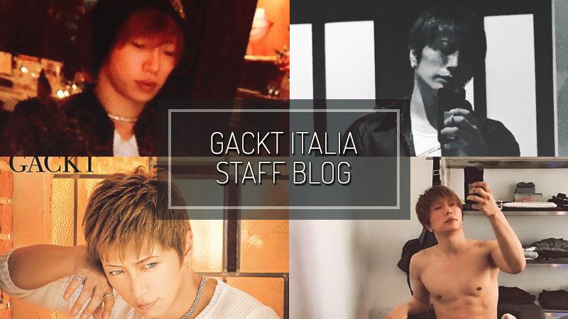 GACKT ITALIA STAFF BLOG – MAY 14 2017