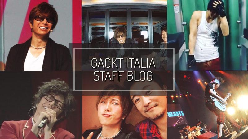 GACKT ITALIA STAFF BLOG – JUN 25 2017