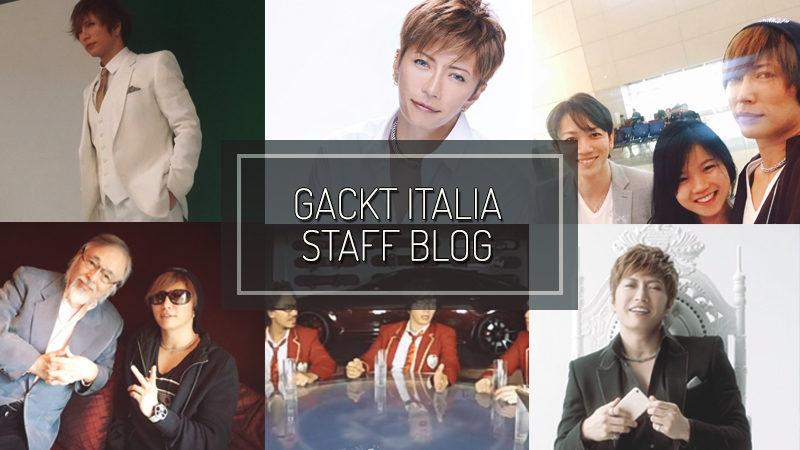 GACKT ITALIA STAFF BLOG – JUN 04 2017