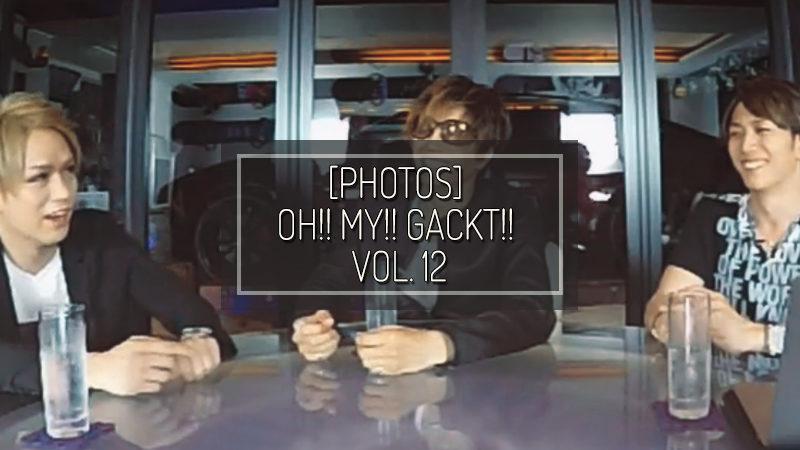 [PHOTOS] OH!! MY!! GACKT!! Blomaga vol. 12