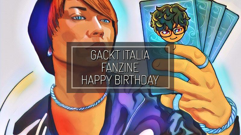 GACKT ITALIA FANZINE – Luglio 2017 – Happy Birthday GACKT
