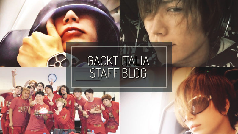 GACKT ITALIA STAFF BLOG – JUL 23 2017