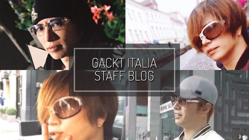 GACKT ITALIA STAFF BLOG – AUG 06 2017