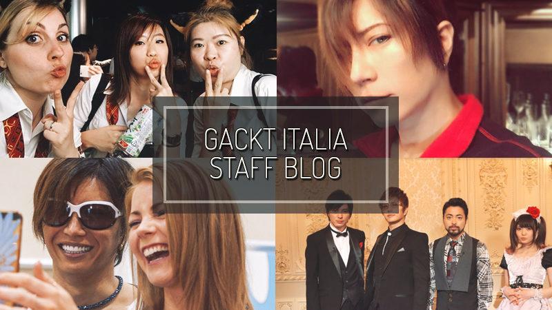 GACKT ITALIA STAFF BLOG – AUG 28 2017