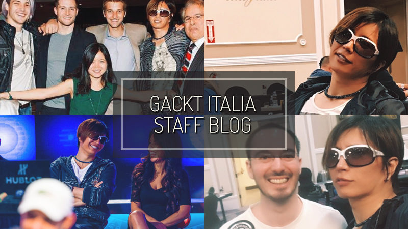 GACKT ITALIA STAFF BLOG – SEP 03 2017