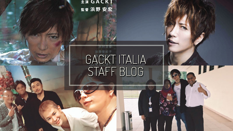 GACKT ITALIA STAFF BLOG – OCT 15 2017