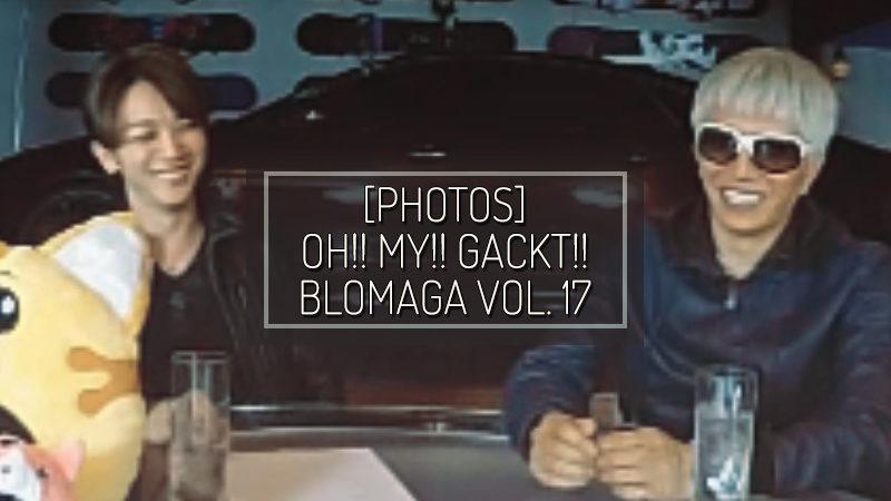 [PHOTOS] OH!! MY!! GACKT!! BLOMAGA Vol. 17