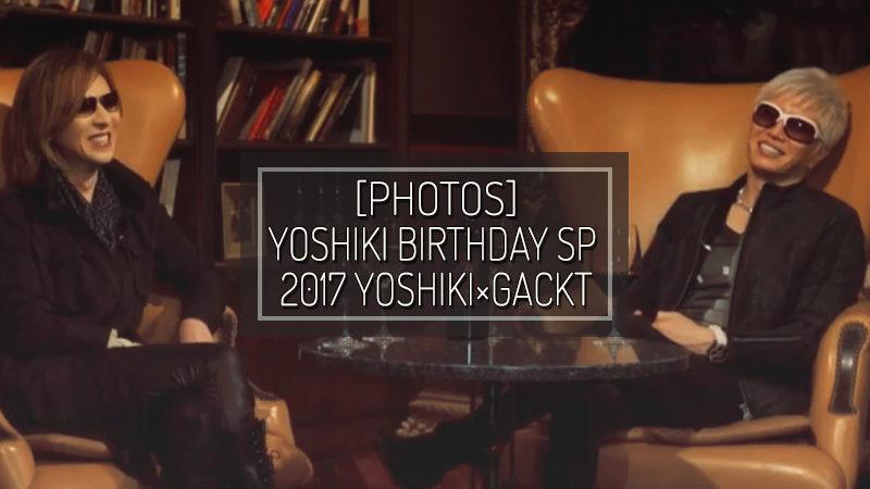 [PHOTOS] YOSHIKI BIRTHDAY SP 2017 YOSHIKI×GACKT