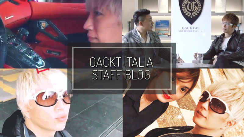 GACKT ITALIA STAFF BLOG – FEB 11 2017