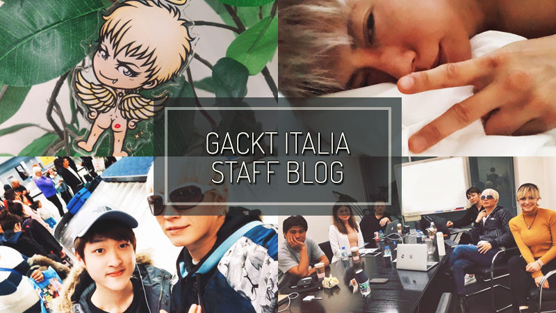 GACKT ITALIA STAFF BLOG – FEB 25 2017