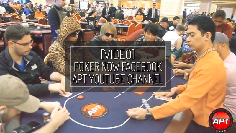 [VIDEO] POKER NOW FACEBOOK/APT YOUTUBE CHANNEL