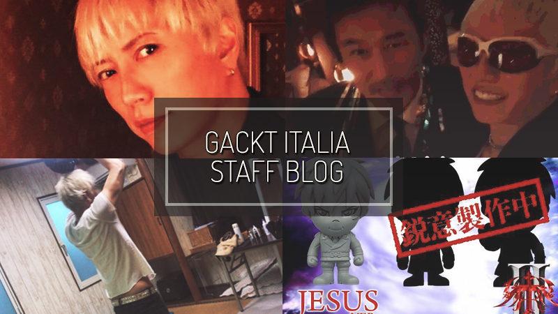 GACKT ITALIA STAFF BLOG – APR 22 2017