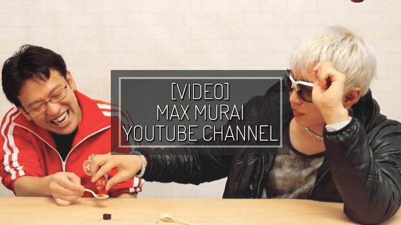 [VIDEO] MAX MURAI YOUTUBE CHANNEL – APR 24 2018