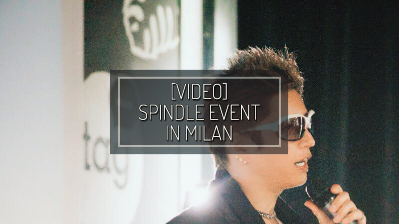 [VIDEO] SPINDLE PRESENTATION IN MILAN