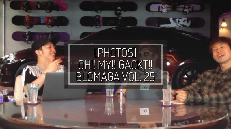[PHOTOS] OH!! MY!! GACKT!! BLOMAGA Vol. 25