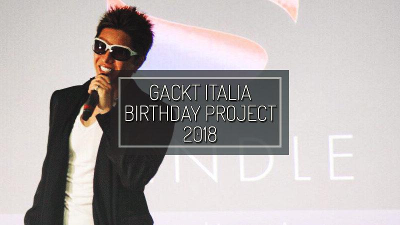 GACKT ITALIA 2018 BIRTHDAY PROJECT