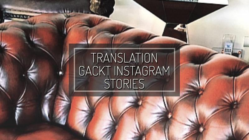 GACKT INSTAGRAM STORIES – AGO 12 2018