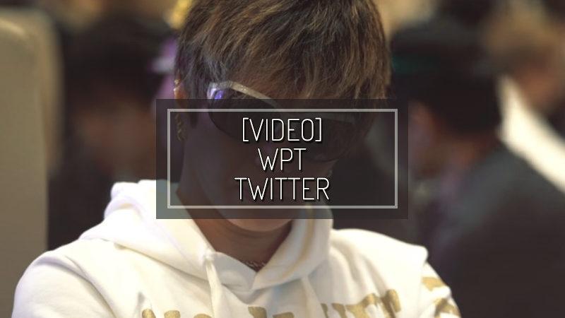 [VIDEO] WPT TWITTER – SEP 20 2018
