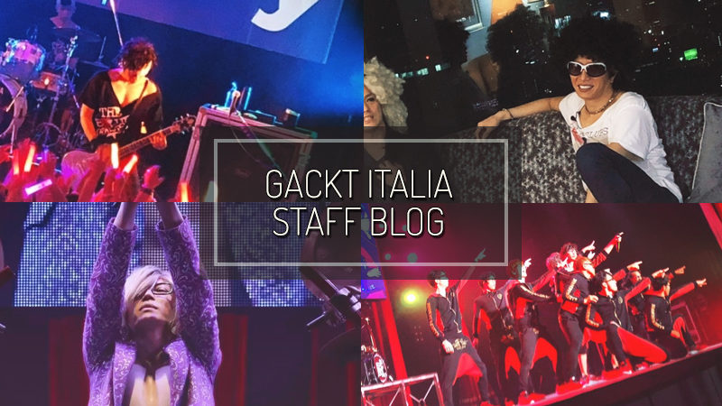 GACKT ITALIA STAFF BLOG – OTT 28 2018