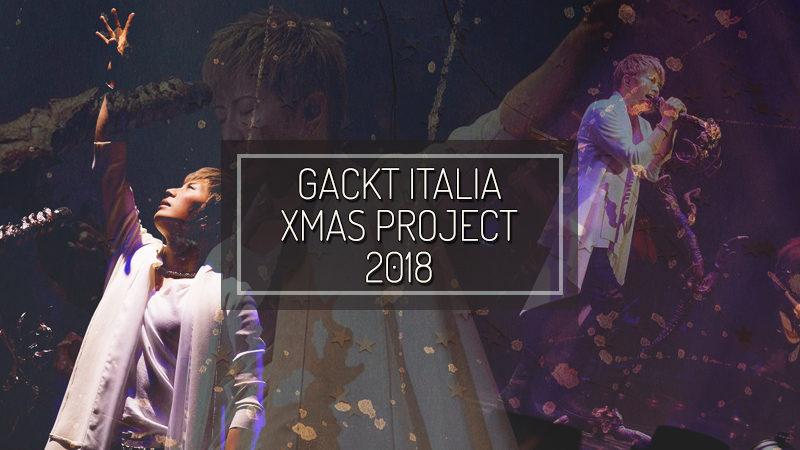 2018 XMAS PROJECT BY GACKT ITALIA