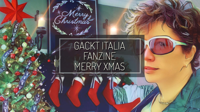 GACKT ITALIA FANZINE – December 2018 – Merry Christmas