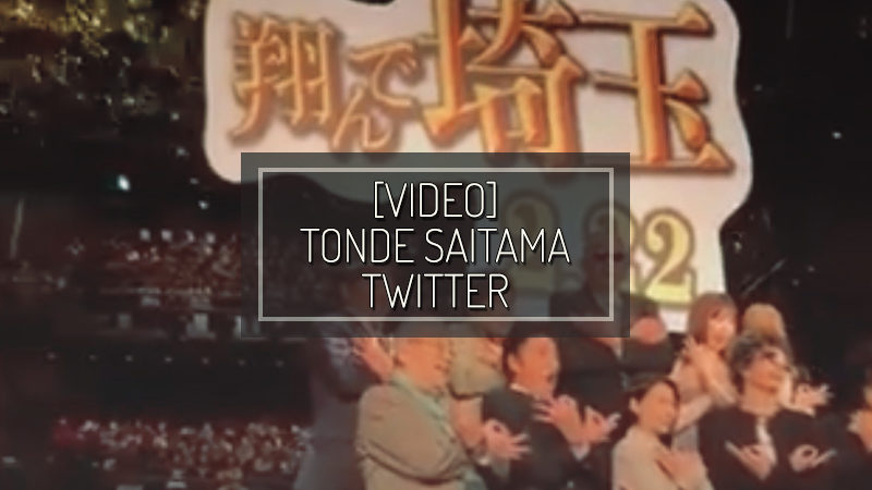 [VIDEO] TONDE SAITAMA TWITTER – JAN 28 2019