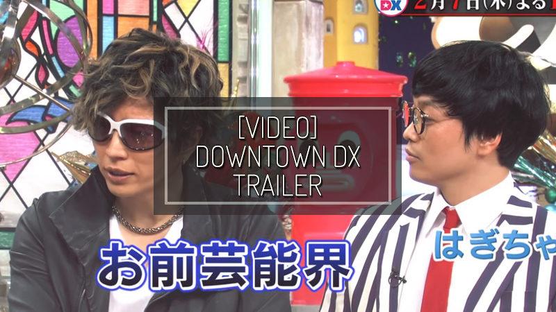 [VIDEO] DOWNTOWN DX TRAILER – FEB 06 2019