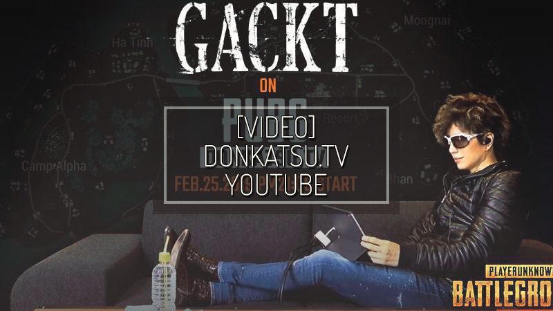 [VIDEO] DONKATSU.TV #9 GACKT Special LIVE – FEB 25 2019