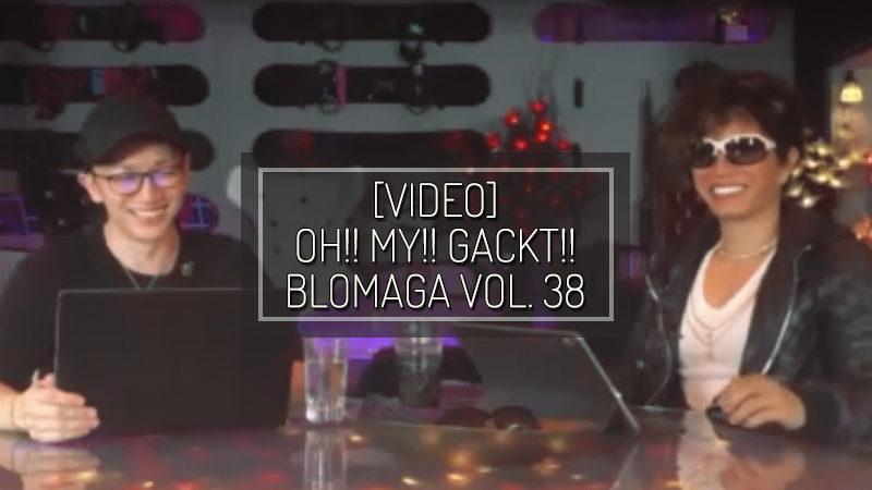[PHOTOS] OH!! MY!! GACKT!! BLOMAGA Vol. 38