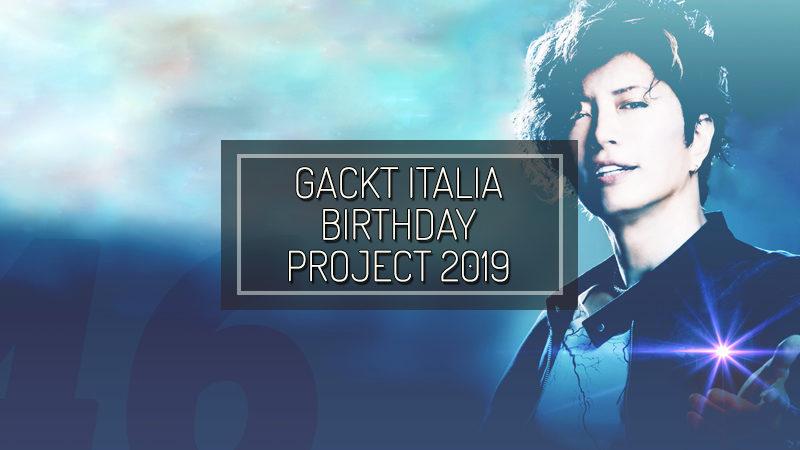 GACKT ITALIA 2019 BIRTHDAY PROJECT