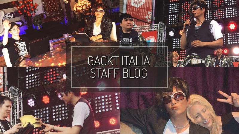 GACKT ITALIA STAFF BLOG – AUG 04 2019